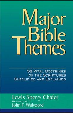 Chafer Major Bible Themes