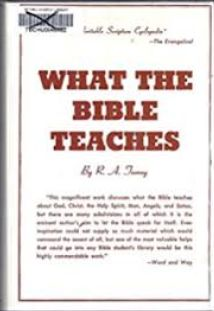 Torrey What the Bible Teaches