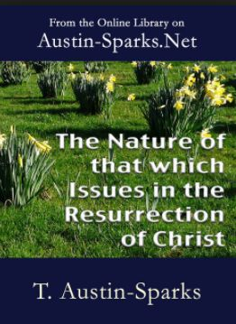 Nature of that which Issues in the Resurrection of Christ