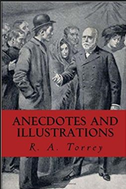 Torrey Anecdotes and Illustrations