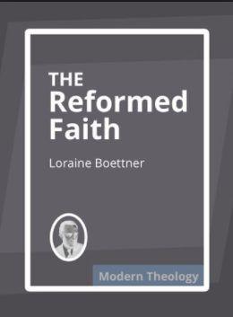 Boettner Reformed Faith