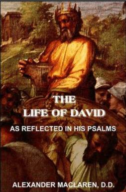 MacLaren, Alexander - Life of David