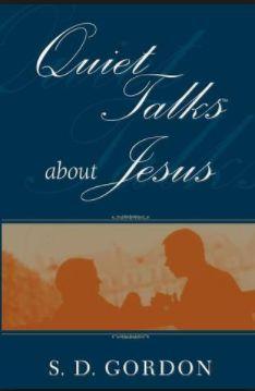 Gordon Quiet Talks on Jesus