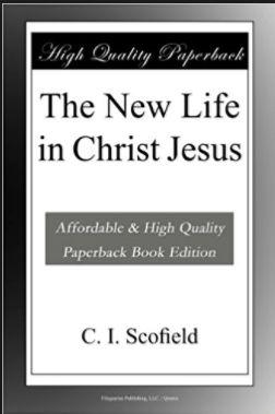 Scofield New Life in Christ Jesus