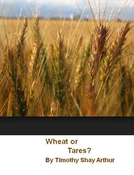 Arthur Wheat or Tares