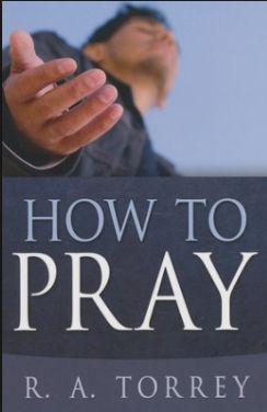 Torrey How to Pray