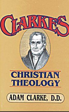 Adam Clark Christian Theology